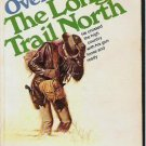 The Long Trail North - Wayne D Overholser - 1972 Western