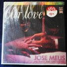 Jose Melis His Piano and Orchestra - Our Love lp celp-4710 Stereo