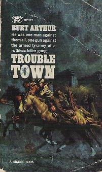 Trouble Town by Burt Arthur Signet G2377 - 1963 Western Novel