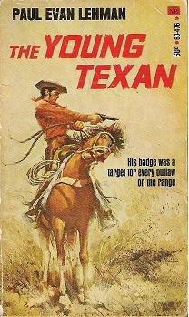 The Young Texan - Paul Evan Lehman 1971 Western Book