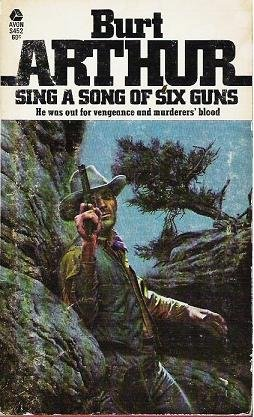 Sing a Song of Six Guns - Burt Arthur - First Avon Printing - Western