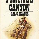 Fugitives Canyon - Hal G Evarts 1973 Edition Western Novel