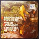Bridge Over Troubled Water and More Favorites of Today - Vinyl lp Various Artists c 10254