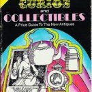 Curios and Collectibles - A Price Guide to the New Antiques - 1972 Edition