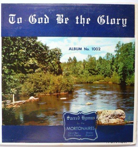 To God Be the Glory Lp - The Mortonaires ms 1002 Rare Album