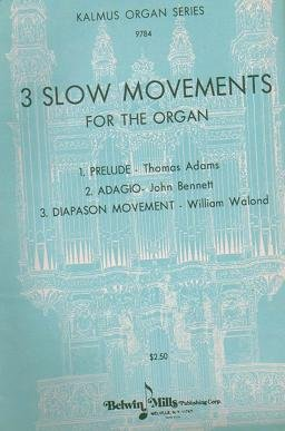 Three Slow Movements for the Organ - Kalmus Organ Series 9784
