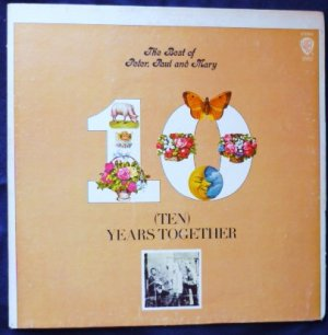 The Best of Peter Paul and Mary lp Ten Years Together bs 2552