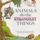 Animals Do the Strangest Things by Leonora and Arthur Hornblow 1964 Hardcover