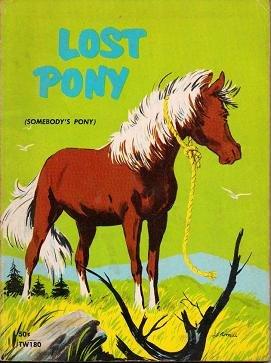 Lost Pony - Somebodys Pony by Nancy Caffrey 1969 Paperback