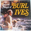 The Special Magic of Burl Ives 33 lp msm35043