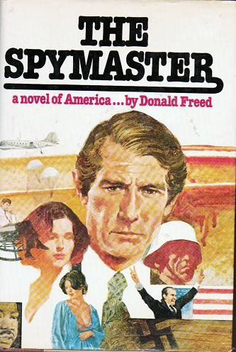 The Spymaster - A Novel by Donald Freed - Hardcover 0877952116