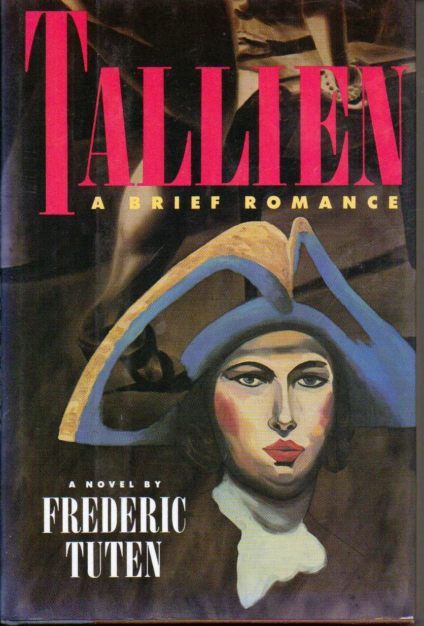 Tallien A Brief Romance - Frederic Tuten 0374272492