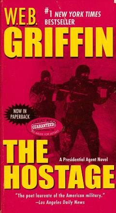 The Hostage by W E B Griffin 0515142409