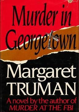 Murder in Georgetown by Margaret Truman - Hardcopy