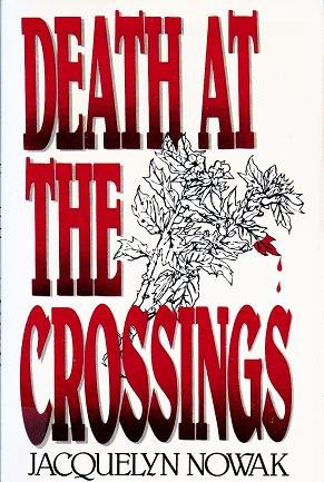 Death at the Crossings by Jacquelyn Nowak - 1st Edition 0396086578