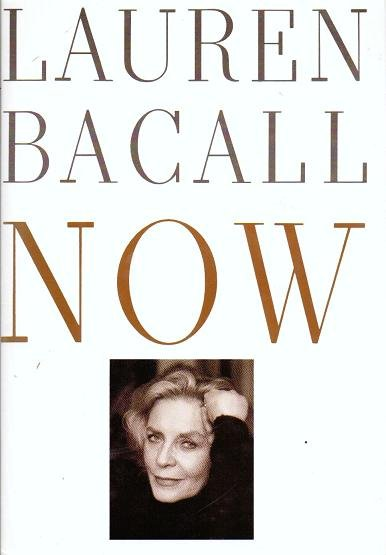 Now by Lauren Bacall - Hardcover 0394574125