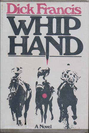Whip Hand - Hardcopy by Dick Francis 0060113847