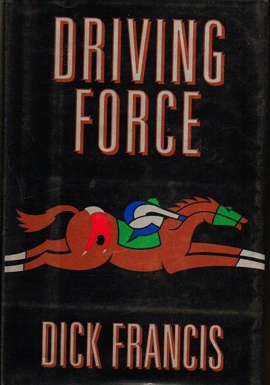 Driving Force by Dick Francis - Hardcopy 0399137769