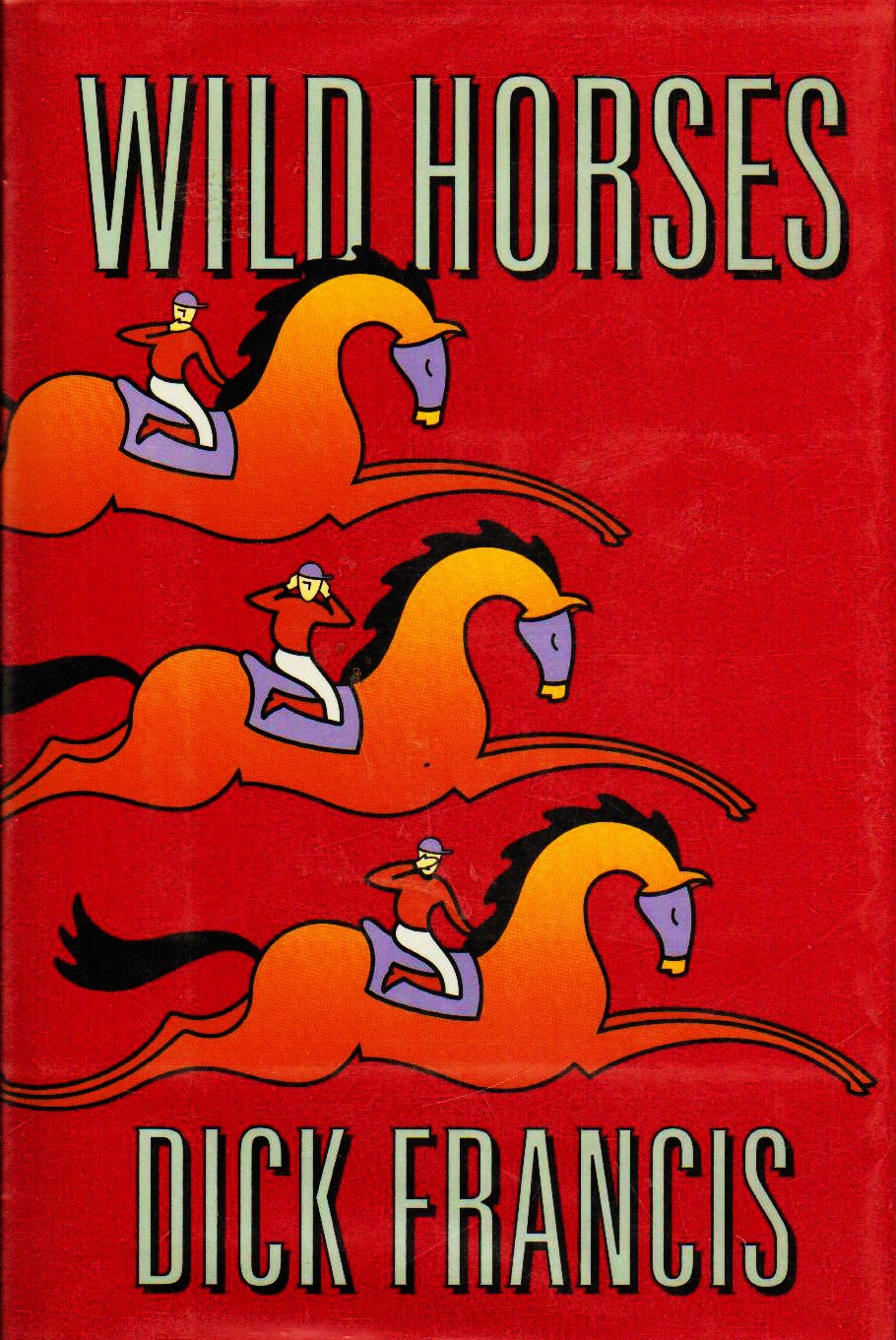 Wild Horses by Dick Francis - hardcover 0399139745