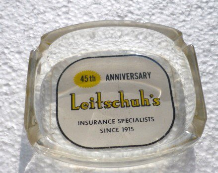 Leitschuhs Insurance 45th Anniversary Ashtray 1960
