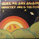 Here We Are Again lp - Country Joe and the Fish vsd79299