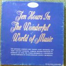 Ten Hours in the Wonderful World of Music - lps Boxed Set of 10