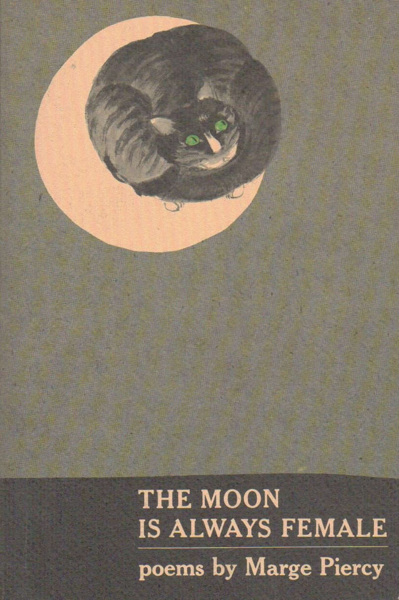 The Moon Is Always Female Poems by Marge Piercy 0394738594