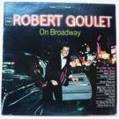 Robert Goulet on Broadway lp Stereo cs9218