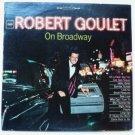 Robert Goulet on Broadway lp Stereo cs9218
