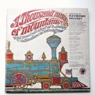 A Thousand Miles Of Mountains The Musical Story of a Great Adventure In Railroading