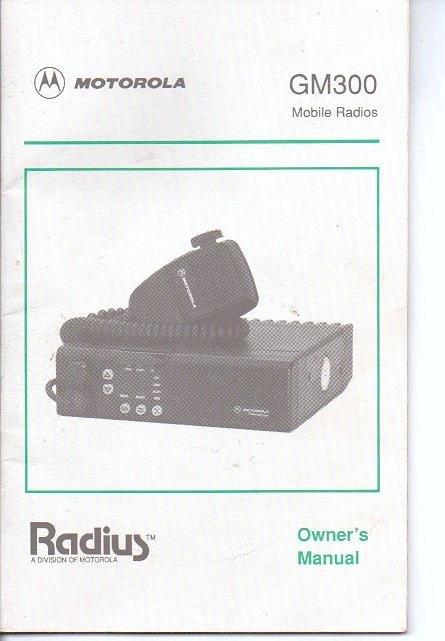 Motorola GM300 Owners Manual by Radius