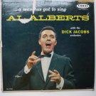A Man Has Got to Sing lp - Al Alberts crl57259