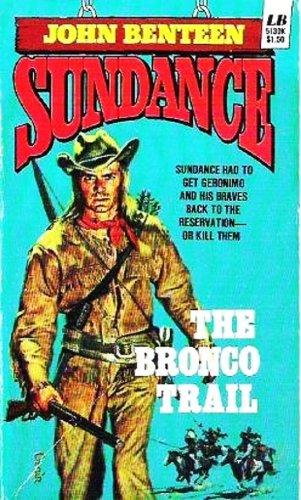 Sundance The Bronco Trail by John Benteen A Western Novel