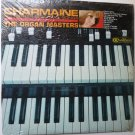 Charmaine and Other Beautiful Songs lp by the Organ Masters