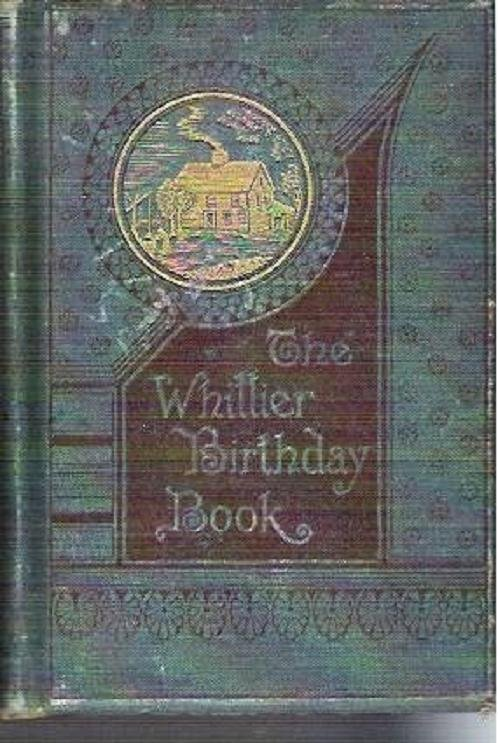 The Whittier Birthday Book - First Edition Antique 1881
