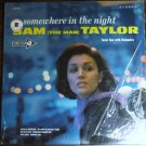 Somewhere In The Night - Sam the Man Taylor lp