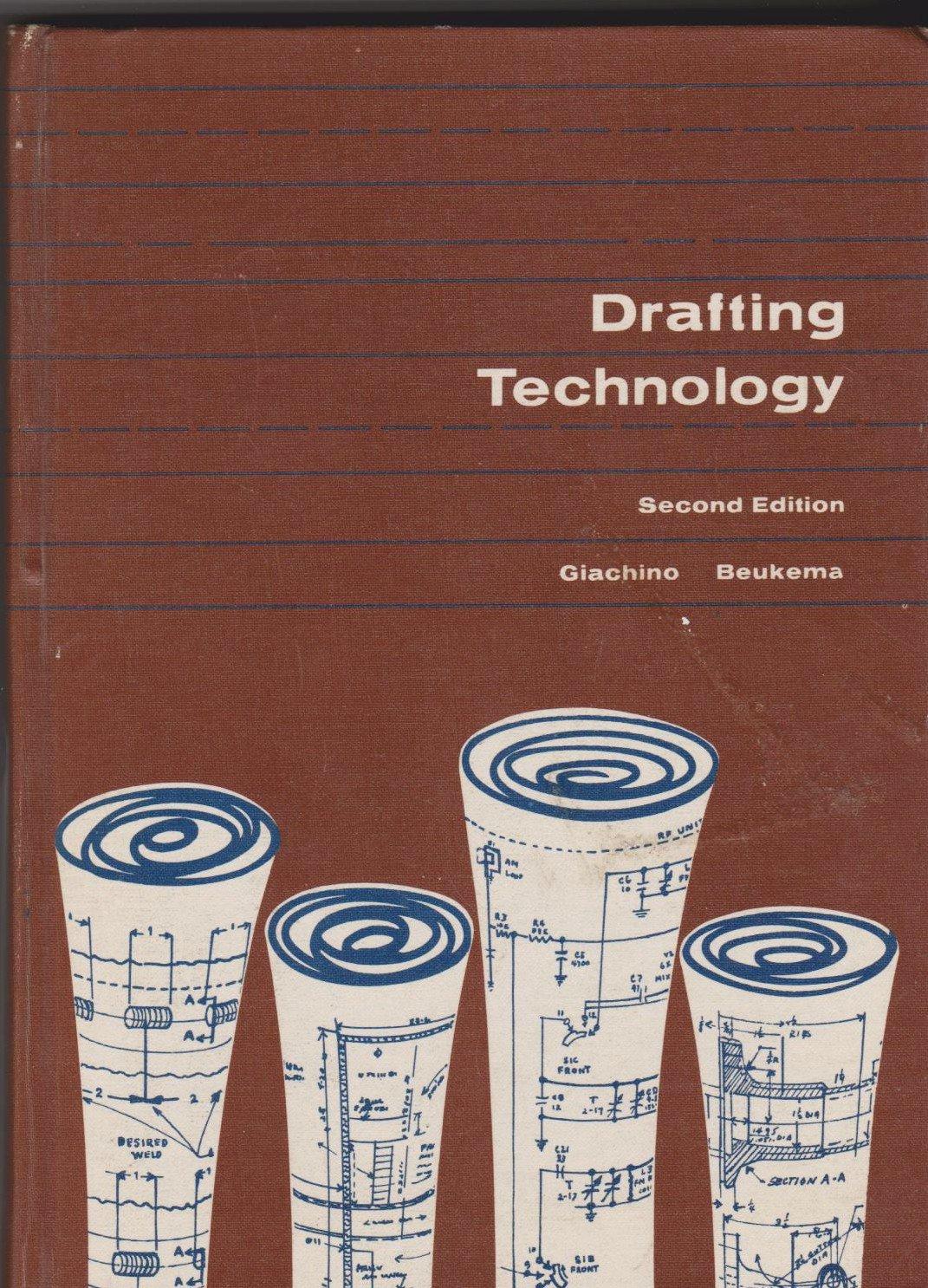 Drafting Technology by Joseph William Giachino, H.J. Beukema