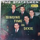 Singing Time in Dixie lp by the Statesmen