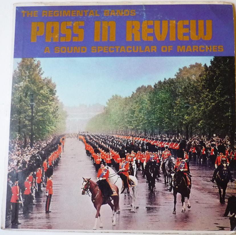 Pass in Review: A Sound Spectacular of British Marches - the Regimental Bands lp