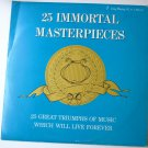 25 Immortal Masterpieces 25 Great Triumphs of Music Which Will Live Forever lp