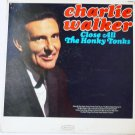 Close All the Honky Tonks lp by Charlie Walker