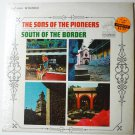 The Sons Of The Pioneers lp South Of The Border