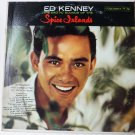 Ed Kenney the Exotic Sounds of the Spice Islands lp