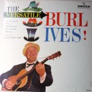 The Versatile Burl Ives lp Decca Record dl4152