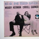 Music for Tired Lovers - Woody Herman Erroll Garner