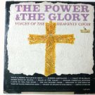 The Power And The Glory lp by Voices of the Heavenly Choir
