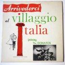 Arrivederci Al Villaggio Italia lp by the Donatos - Autographed - Browns Hotel