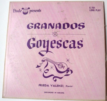 Granados Goyescas lp by Frieda Valenzi