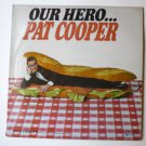 Pat Cooper: Our Hero... lp AUTOGRAPHED