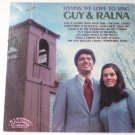 Hymns we Love to Sing lp Stereo by Guy and Ralna